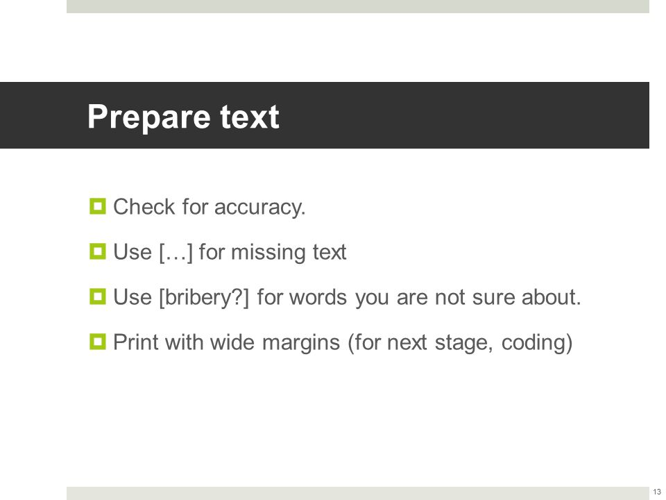 Prepare text Check for accuracy. Use […] for missing text